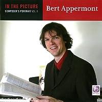 「イン・ザ・ピクチャー」ベルト・アッペルモント作品集 Vol. 2: In The Picture: Bert Appermont Composer's Portrait Vol. 2