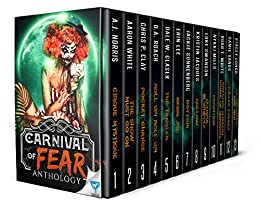 Carnival Of Fear (Creepiest Show On Earth Book 1) by [Norris, A.J., White, Aaron, Clay, Chris P., Roach, D.A., Glaser, Dale W., Lee, Erin, Sonnenberg, Jackie, Jacques, Kristin, Swanson, Luke, Mills, Nykki]