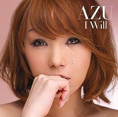 AZU「I WILL」の歌詞を収録したCDジャケット画像
