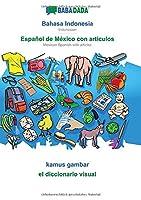 BABADADA, Bahasa Indonesia - Español de México con articulos, kamus gambar - el diccionario visual: Indonesian - Mexican Spanish with articles, visual dictionary