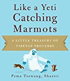 マーモット Like a Yeti Catching Marmots: A Little Treasury of Tibetan Proverbs (English Edition)