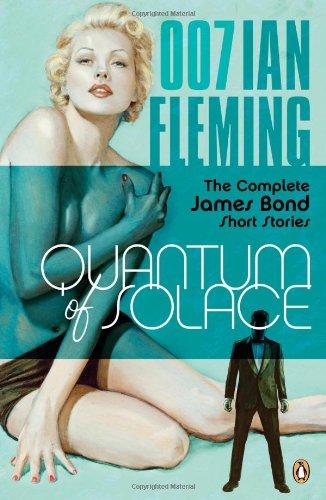 Download Quantum of Solace: The Complete James Bond Short Stories 0143114581