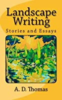 Landscape Writing: Stories and Essays