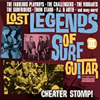 LOST LEGENDS OF SURF GUITAR III - CHEATER STOMP by Various (2003-05-03)