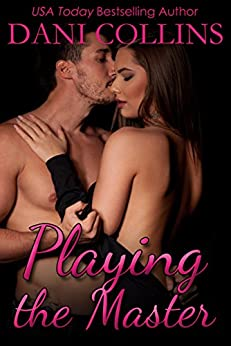 Playing The Master (Pleasure In Disguise Book 2) by [Collins, Dani]