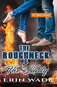 The Roughneck & the Lady by [Wade, Erin]
