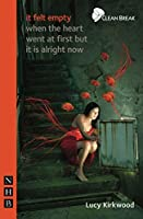 it felt empty when the heart went at first but it is alright now by Lucy Kirkwood(2010-11-09)