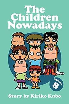 The Children Nowadays, Vol. 8 by [Kubo, Kiriko]