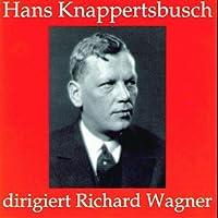 Hans Knappertsbusch dirigiert Richard Wagner