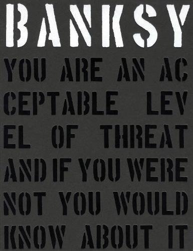 Download Banksy: You Are an Acceptable Level of Threat (Carpet Bombing Culture) 190821130X
