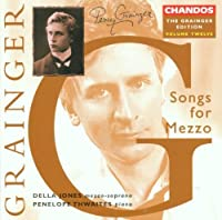 Grainger Edition, Vol. 12: Songs for Mezzo