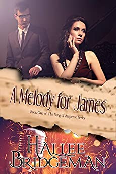 A Melody for James (Romantic Suspense) (Song of Suspense Series Book 1) by [Bridgeman, Hallee]