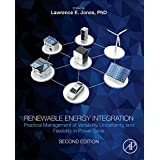 Renewable Energy Integration, Second Edition: Practical Management of Variability, Uncertainty, and Flexibility in Power Grids