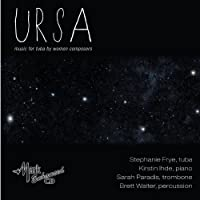 Ursa: Music For Tuba By Women Composers by Walter (2013-11-19)