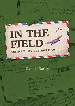 In The Field Vietnam and My Letters Home by [Darley, Damon]