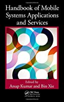 Handbook of Mobile Systems Applications and Services (Mobile Services and Systems)