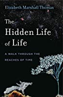 The Hidden Life of Life: A Walk Through the Reaches of Time (Animalibus: Of Animals and Cultures)