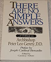 There Are No Simple Answers: A Tribute to Archbishop Peter Leo Gerety, D.D