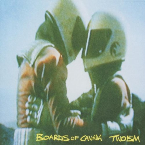 Twoism by BOARDS OF CANADA (2002-11-26)