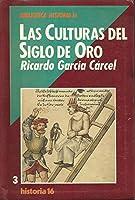 Las Culturas del Siglo de Oro (Biblioteca Historia 16)
