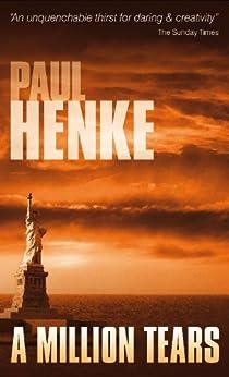 A Million Tears (The Tears Series Book 1) by [Henke, Paul]