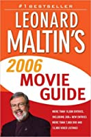 Leonard Maltin's Movie Guide 2006 (Leonard Maltin's Movie and Video Guide)