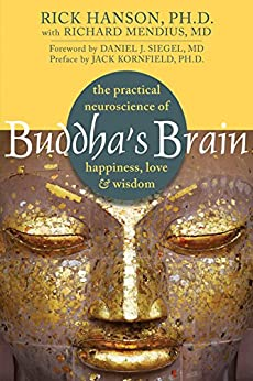 [Hanson, Rick]のBuddha's Brain: The Practical Neuroscience of Happiness, Love, and Wisdom (English Edition)