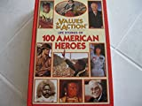 Life stories of 100 American heroes (Values in action)