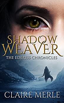 SHADOW WEAVER: The Ederiss Chronicles by [Merle, Claire]