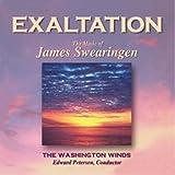 エグザルテーション:ジェームス・スウェアリンジェン作品集 Exaltation: The Music of James Swearingen