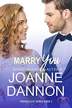 Marry You (Finding Love Book 2) by [Dannon, Joanne]