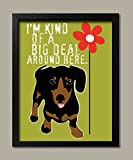 I ' m Kind of aビットDeal、ここAround、Perfect Gift for a Dachshund Dog Lover ; 1つ11x 14inブラック額入りプリント