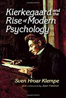 Kierkegaard and the Rise of Modern Psychology (APA Psychotherapy Video Series)