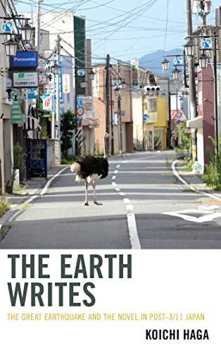 The Earth Writes: The Great Earthquake and the Novel in Post-3/11 Japan (Ecocritical Theory and Practice) (English Edition)