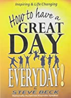 How to Have a Great Day Everyday
