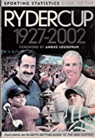 Guide to the Ryder Cup 1927-2002 (Sporting Statistics)