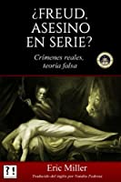 ¿Freud, asesino en serie?/ Passion for Murder: Crímenes reales, teoría falsa/ The Homicidal Deeds of Dr. Sigmund Freud