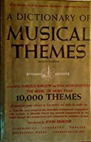 A Dictionary of Musical Themes: Compiled by Harold Barlow and Sam