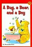 A Bug, a Bear, and a Boy (Scholastic Reader: Level 1)