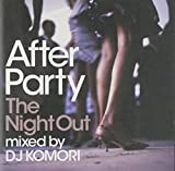 After Party The Night Out mixed by DJ KOMORI 画像