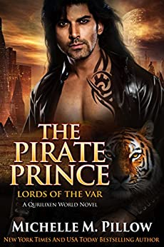 The Pirate Prince: A Qurilixen World Novel (Lords of the Var Book 5) by [Pillow, Michelle M.]