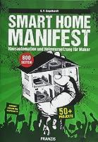 Smart Home Manifest: Hausautomation und Heimvernetzung fuer Maker