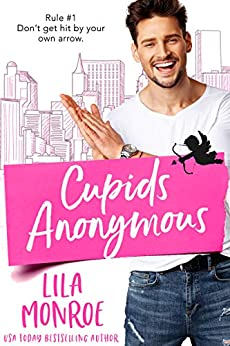 Cupids Anonymous by [Monroe, Lila]