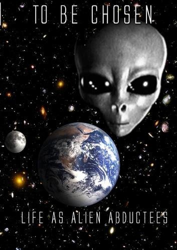 TO BE CHOSEN:Life As Alien Abductees PART 2 by Craig Jacocks
