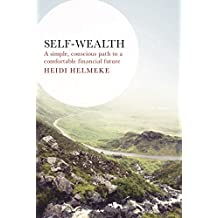 Self-Wealth: A Simple, Conscious Path to a Comfortable Financial Future