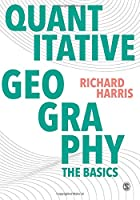 Quantitative Geography: The Basics: The Basics (Spatial Analytics and GIS)