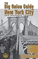 The Big Onion Guide to New York City: Ten Historic Tours by Seth I. Kamil Eric Wakin(2002-04-01)