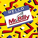 Hello My Name Is Mr. Billy