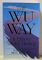 The Wu Way: A Path to Natural Healing