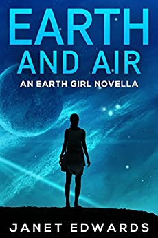 Earth and Air: An Earth Girl Novella (EGN Book 2) by [Edwards, Janet]